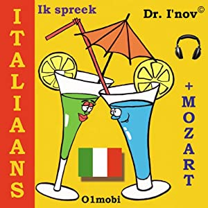 Ik spreek Italiaans (met Mozart) Volume Basis [I Speak Italian (with Mozart), Basic Volume] | [Dr. I'nov]