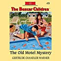 The Old Motel Mystery: The Boxcar Children Mysteries, Book 23 (       UNABRIDGED) by Gertrude Chandler Warner Narrated by Aimee Lilly