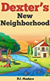 Dexters New Neighboorhood: Childrens Picture Story for 3-7 years old