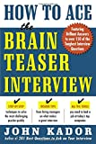 How to Ace the Brainteaser Interview (0071440011) by Kador, John