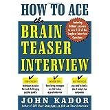 How to Ace the Brainteaser Interview ~ John Kador