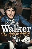 The Autobiography Johnnie Walker