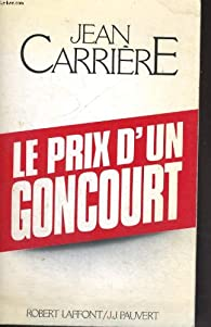 Le prix d'un Goncourt par Jean Carrière
