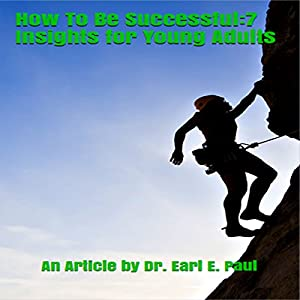 How to Be Successful: 7 Insights for Young Adults Audiobook