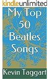My Top 50 Beatles Songs