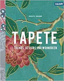 Tapete: Charlotte Abrahams und Claudia Arlinghaus: 9783766718020