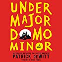 Undermajordomo Minor: A Novel Audiobook by Patrick deWitt Narrated by Simon Prebble