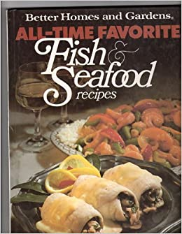 Better Homes And Gardens All Time Favorite Fish And