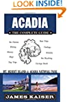 Acadia: The Complete Guide: Mt Desert...