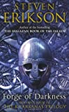 Steven Erikson Forge of Darkness: The Kharkanas Trilogy 1