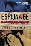 Espionage: The Greatest Spy Operations of the Twentieth Century