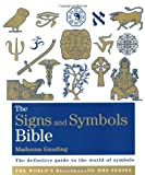 img - for The Signs and Symbols Bible: The definitive guide to the world of symbols (Godsfield Bibles) by Madonna Gauding (3-Aug-2009) Paperback book / textbook / text book