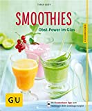 Smoothies: Obst-Power im Glas (GU K�chenratgeber)