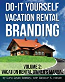 51QVvjI1IPL. SL160  Do it Yourself Vacation Rental Branding: Vacation Rental Owners Manual (Volume 2)