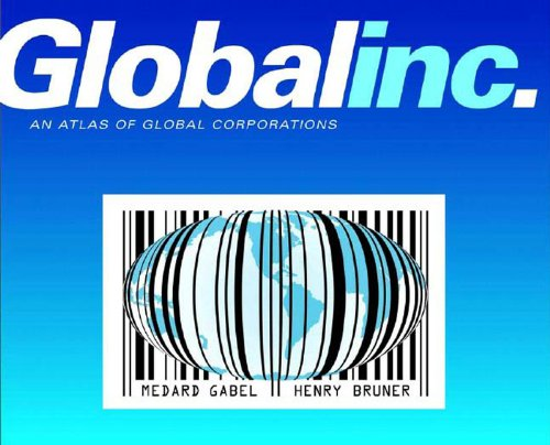 Global Inc.: An Atlas of the Multinational Corporation