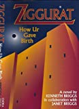img - for Ziggurat: How Ur Gave Birth book / textbook / text book