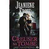 Chasseuse de la nuit, Tome 4 : Creuser sa tombepar Jeaniene Frost