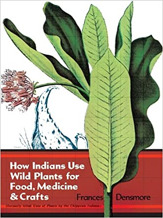 How Indians Use Wild Plants for Food, Medicine & Crafts (Native American)