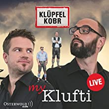 My Klufti  von Michael Kobr, Volker Klüpfel Gesprochen von: Michael Kobr, Volker Klüpfel