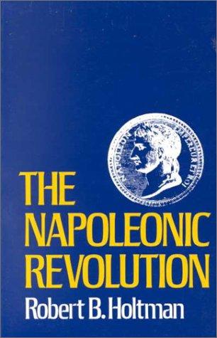 Napoleonic Revolution, Robert B. Holtman