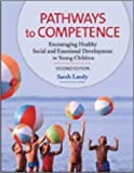 img - for Pathways to Competence: Encouraging Healthy Social and Emotional Development in Young Children by Sarah Landy (Feb 24 2009) book / textbook / text book
