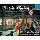 Classic Dining: Discovering America's Finest Mid-Century Restaurants