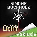 Das kalte Licht (Winterthriller) | Simone Buchholz