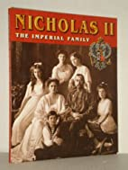 Nicholas II: The Imperial Family by…