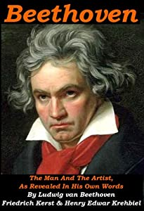 Beethoven The Man And The Artist As Revealed In His Own Words by MacMay