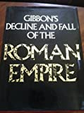 Gibbon's Decline and Fall of the Roman Empire (0831739061) by Edward Gibbon