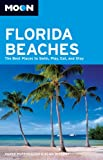 Moon Florida Beaches: The Best Places to Swim, Play, Eat, and Stay (Moon Handbooks) (1566914965) by Puterbaugh, Parke
