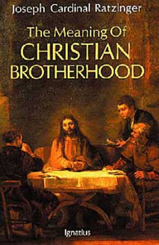 The Meaning of Christian Brotherhood, Joseph Ratzinger