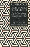 Deliverance from Error: Five Key Texts Including His Spiritual Autobiography, al-Munqidh min al-Dalal