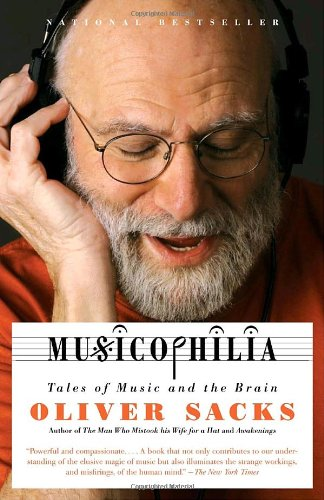Oliver Sacks - Musicophilia: Tales of Music and the Brain