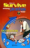 img - for How to Survive Among Piranhas: Motivation to Succeed book / textbook / text book
