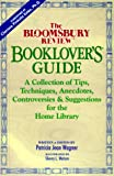 The Bloomsbury Review Booklover's Guide: A Collection of Tips, Techniques, Anecdotes, Controversies & Suggestions for the Home Library (0963158945) by Estes, Clarissa Pinkola