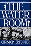 The Water Room (Bryant & May Mysteries) (0553803891) by Fowler, Christopher