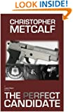 The Perfect Candidate: A Lance Priest / Preacher Thriller (No. 1)