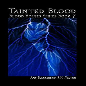 Tainted Blood: Blood Bound, Series Book 7 | [Amy Blankenship, R. K. Melton]