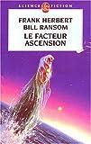 echange, troc Frank Herbert, Bill Ransom - Le Facteur ascension
