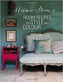 Annie Sloan S Room Recipes For Style And Colour