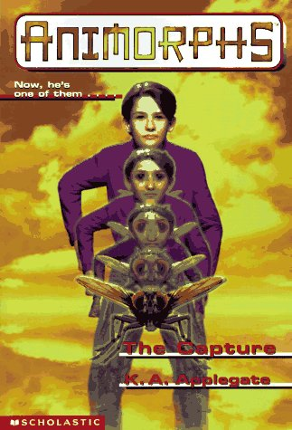 Animorphs #06: The Capture (Animorphs), K.A. APPLEGATE