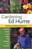 Gardening with Ed Hume: Northwest Gardening Made Easy