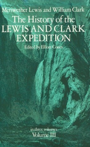 Image for The History of the Lewis and Clark Expedition (Volume 3)