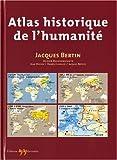 echange, troc Jacques Bertin, Olivier Buchsenschutz, Jean Devisse, Danièle Lavallée, Collectif - Atlas historique de l'humanité