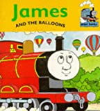 James and the Balloons (Thomas the Tank Engine) Christopher Awdry