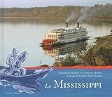 echange, troc Joseph Macé-Scaron - Le mississippi : Du Golfe du Mexique à la Nouvelle-Orléans, le voyage de Joseph Macé-Scaron