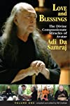 Love and Blessings: The Divine Compassionate Miracles of Adi Da Samraj (Love and Blessings)