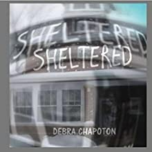 Sheltered Audiobook by Debra Chapoton Narrated by John Thompson