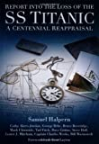 img - for Report into the Loss of the SS Titanic: A Centennial Reappraisal book / textbook / text book